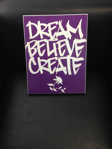 cuadro pintado dream, believe create violeta