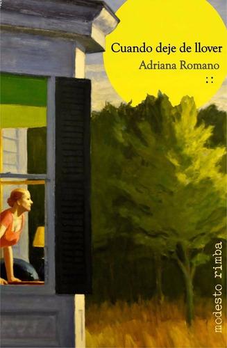cuando deje de llover - novela - adriana romano
