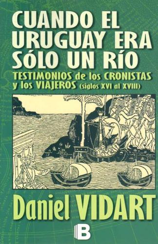 cuando el uruguay era solo un rió, nuevo de daniel vidart
