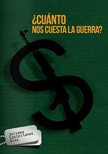 cuanto nos cuesta la guerra juliana castellanos diaz