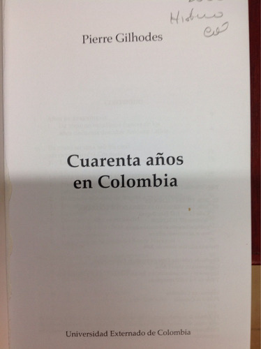 cuarenta años en colombia. pierre gilhodes