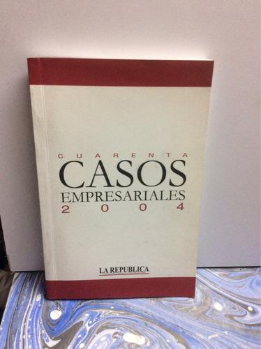 cuarenta casos empresariales 2004 - editorial el globo