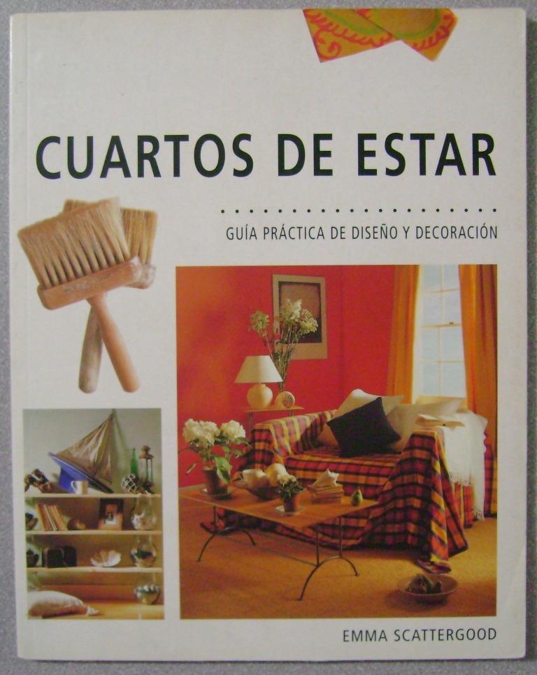 Cuartos De Estar Guia Practica De Diseño Y Decoracion Scatte - $ 349 ...