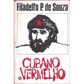 Cubano Vermelho - Filadelfo P De Souza
