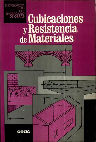 cubicaciones y resistencia de materiales - c.e.a.c.
