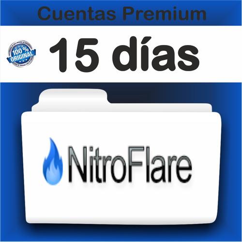 cuentas premium nitroflare x 15 dias - garantizadas!