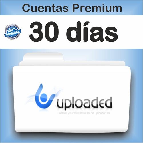 cuentas premium uploaded x 30 dias - garantizadas!