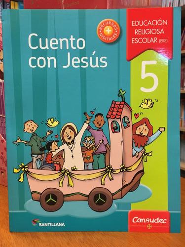 cuento con jesus 5 - santillana
