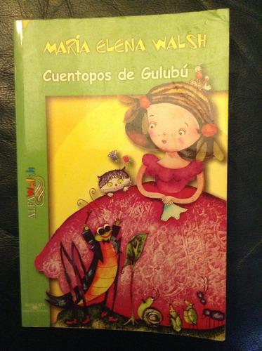 cuentopos de gulubú- libro infantil - maría elena walsh