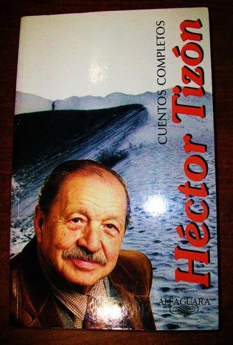 cuentos completos - hector tizón