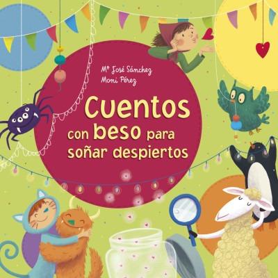 cuentos con beso para soñar despiertos(libro infantil y juve