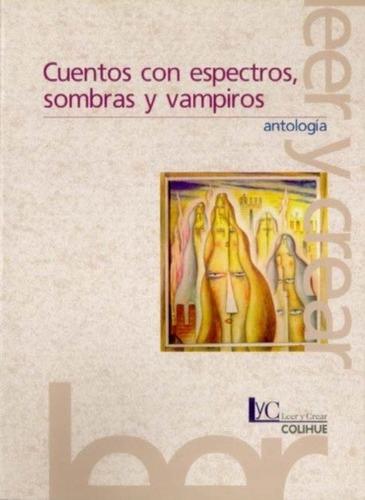 cuentos con espectros, sombras y vampiros - antología