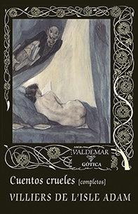 cuentos crueles completos, villiers de l'isle adam, valdemar