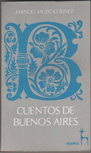 cuentos de buenos aires - manuel mujica lainez