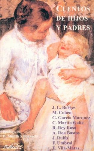 cuentos de hijos y padres de borges cohen garcia marquez mar
