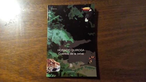 cuentos de la selva - horacio quiroga - ed. losada