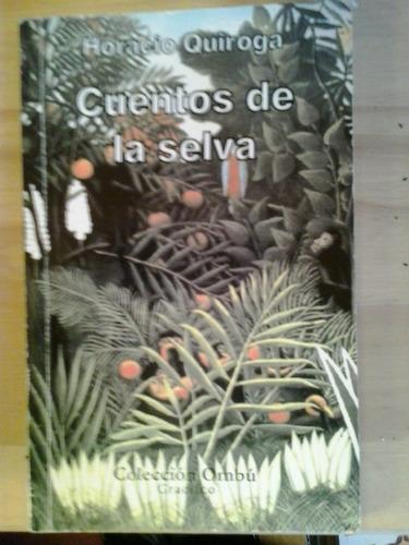 cuentos de la selva horacio quiroga gradifco