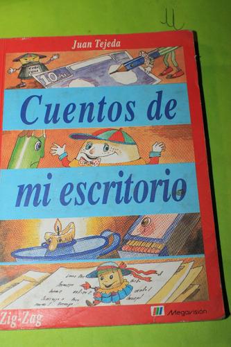 cuentos de mi escritorio  juan tejeda