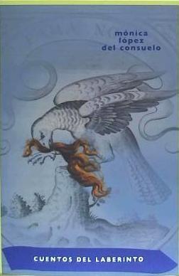 cuentos del laberinto(libro novela y narrativa)
