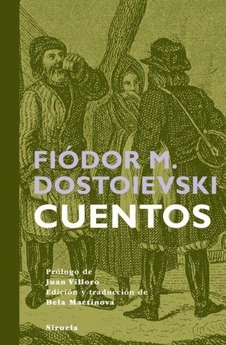 cuentos dostoievski - td, fiodor dostoievski, siruela