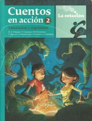 cuentos en accion 2. fantasticos y argentinos