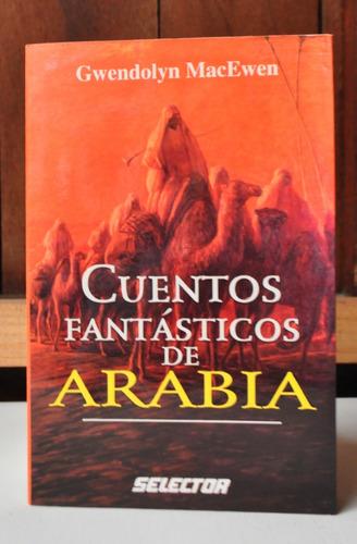 cuentos fantásticos arabia. gwendolyn macewen. regalo
