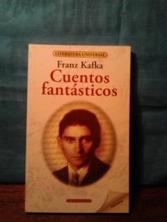 cuentos fantásticos. franz kafka.