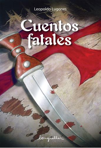 cuentos fatales - esenciales - longseller
