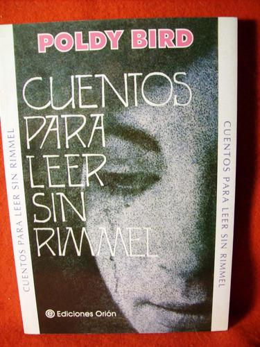 cuentos para leer sin rimmel poldy bird ediciones orión 2003
