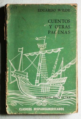 cuentos y otras páginas / eduardo wilde