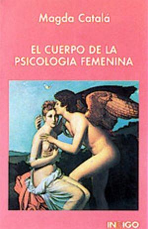 cuerpo de la psicologia femenina el de magda catala