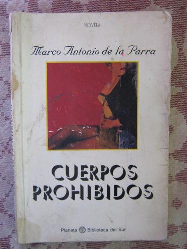 cuerpos prohibidos marco antonio de la parra prim. ed. 1991