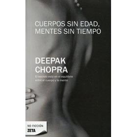 Cuerpos Sin Edad Mentes Sin Tiempo - Chopra Deepak