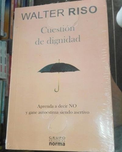 cuestión de dignidad - walter riso (libro)