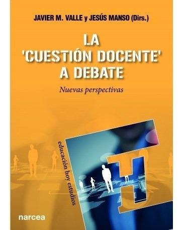 cuestion docente a debate, la