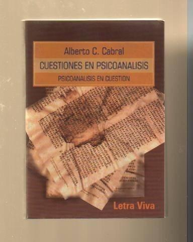 cuestiones en psicoanálisis alberto carbral letra viva