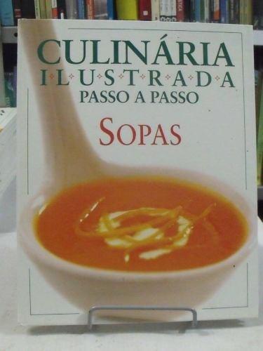 culinária ilustrada passo a passo - sopas - carrol and brow