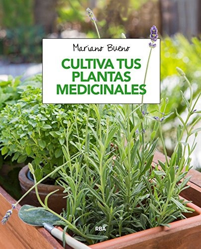 cultiva tus plantas medicinales mariano bueno