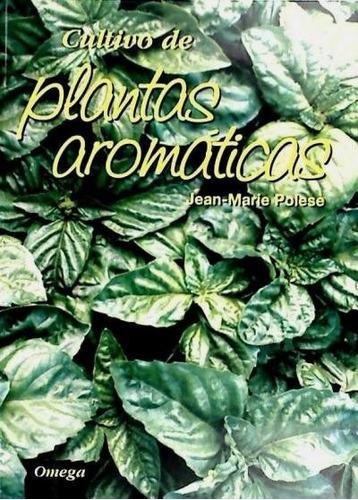 cultivo de plantas aromáticas(libro jardinería)