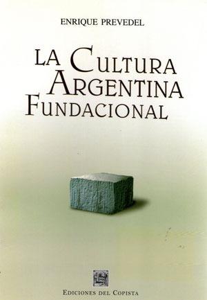 cultura argentina fundacional. enrique prevendel (co)
