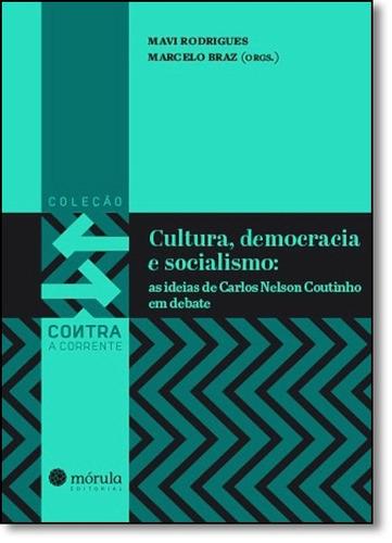 cultura, democracia e socialismo: as ideias de carlos nelson