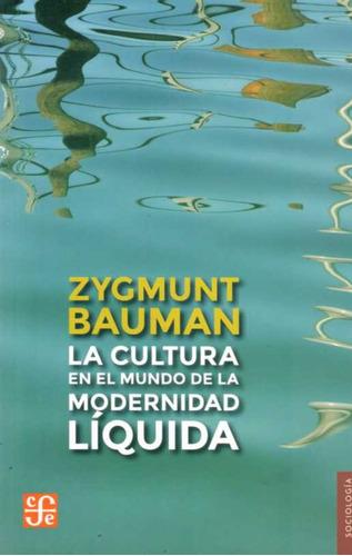 cultura en el mundo de la modernidad liquida, bauman,zygmunt
