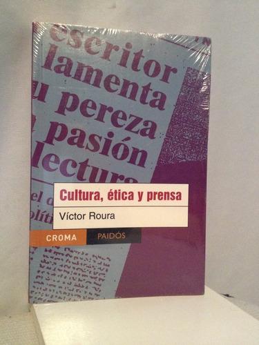 cultura ética y prensa/víctor roura