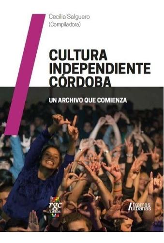 cultura independiente córdoba, un archivo que comienza