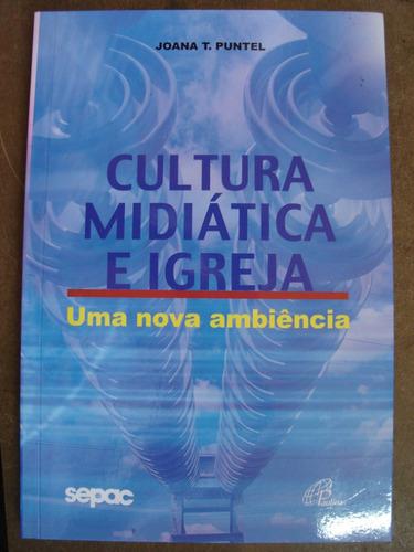 cultura midiática e igreja joana t puntel ed. paulinas 10