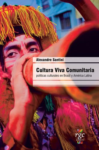 cultura viva comunitaria.