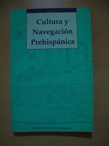 cultura y navegacion prehispanica - delfin quezada dominguez