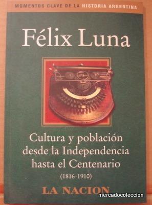 cultura y  poblacion desde la indepencdencia al centenario.