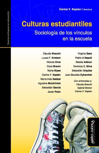 culturas estudiantiles. sociología de los vínculos en la esc
