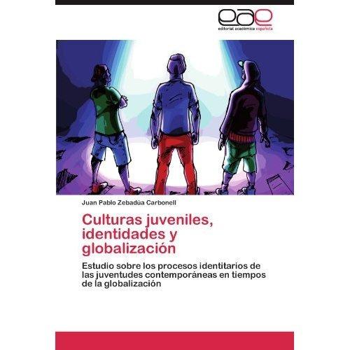 culturas juveniles, identidades y globalizaci n envío gratis